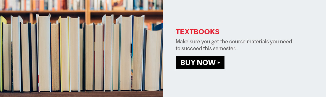 TEXTBOOKS - Make sure you get what you need to succeed this semester!
