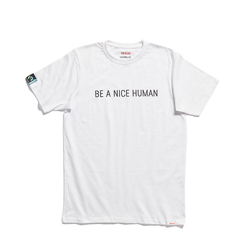 McGill Fairtrade Be A Nice Human Tee - WHITE