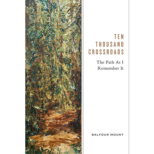 Ten Thousand Crossroads: The Path as I Remember It