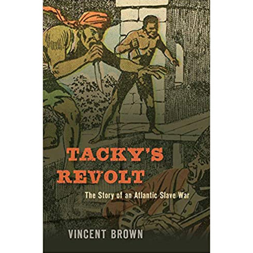 Tacky's Revolt: The Story of an Atlantic Slave War