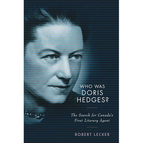Who Was Doris Hedges?: The Search for Canada's First Literary Agent
