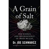 A Grain of Salt by Joe Schwarcz
